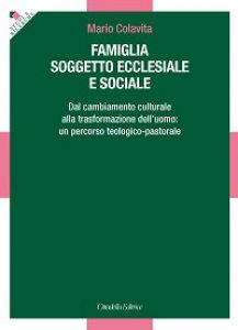 Copertina di 'Famiglia soggetto ecclesiale e sociale'