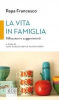 La vita in famiglia - Francesco (Jorge Mario Bergoglio)