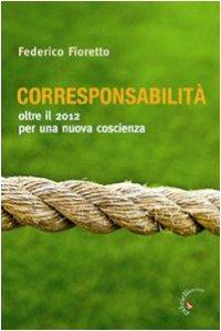 Copertina di 'Corresponsabilità. Oltre il 2012 per una nuova coscienza'