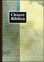Chiave biblica ossia concordanza della Sacra Bibbia compilata sulla versione nuova riveduta
