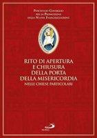 Rito di apertura e chiusura della porta della misericordia nelle chiese particolari - Pontificio Consiglio per la Promozione della Nuova Evangelizzazione