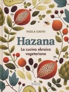 Copertina di 'Hazana. La cucina ebraica vegetariana'
