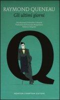 Gli ultimi giorni. Ediz. integrale - Queneau Raymond