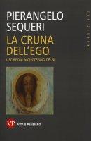 La cruna dell'ego - Pierangelo Sequeri