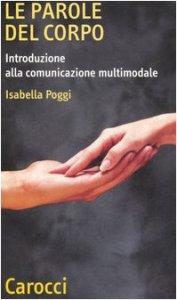Copertina di 'Le parole del corpo. Introduzione alla comunicazione multumodale'
