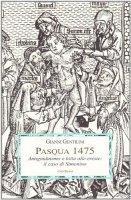 Pasqua 1475. Antigiudaismo e lotta alle eresie: il caso di Simonino - Gentilini Gianni