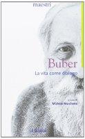 La vita come dialogo - Martin Buber