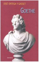 Goethe. Un ritratto dall'interno - Ortega y Gasset José