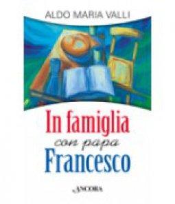 Copertina di 'In famiglia con papa Francesco'