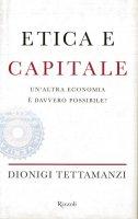 Capitale e morale - Tettamanzi Dionigi