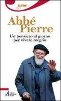 Un pensiero al giorno per vivere meglio - Abbé Pierre