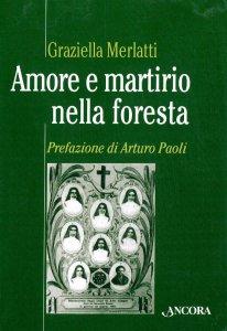 Copertina di 'Amore e martirio nella foresta'