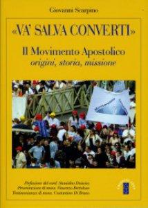 Copertina di '«Va', salva, converti». Il Movimento Apostolico. Origini, storia, missione'