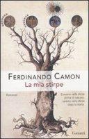 La mia stirpe - Camon Ferdinando