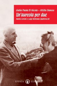 Copertina di 'Un' aureola per due. Maria Corsini e Luigi Beltrame Quattrocchi'