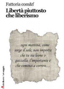 Copertina di 'Libertà piuttosto che liberismo'