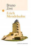 Erich Mendelsohn. Opera completa. Architetture e immagini architettoniche. - Bruno Zevi