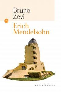 Copertina di 'Erich Mendelsohn. Opera completa. Architetture e immagini architettoniche.'