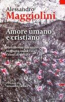 Amore umano e cristiano - Maggiolini Alessandro