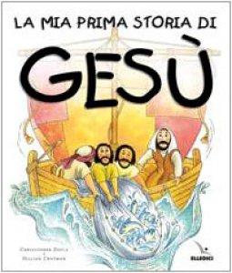 Copertina di 'La mia prima storia di Gesù'