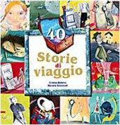 40 Storie di viaggio - Cristina Bellemo (testo),  Manuela Simoncelli (illustrazioni)