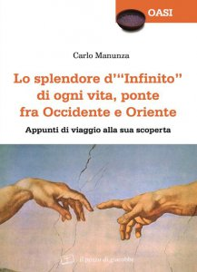 Copertina di 'Lo splendore d'«infinito» di ogni vita, ponte fra Occidente e Oriente'