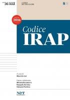 I Codici del Sole 24 Ore 8 - IRAP - Maurizio Leo,  Pasquale Formica,  Michele Brusaterra,  Giovanni Formica