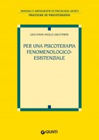 Per una psicoterapia fenomenologico-esistenziale - Giovanni Paolo Quattrini