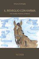 Il risveglio con Karma. Una cavalla, il branco, la natura - Gramaglia Simona