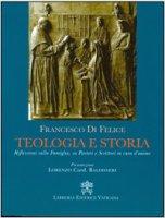 Teologia e storia - Francesco Di Felice