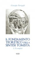 Il fondamento teoretico della sintesi tomista - Giuseppe Barzaghi