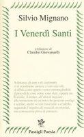 I venerdì santi. Poesie 2012-2016 - Mignano Silvio