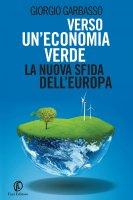 Verso un'economia verde: la nuova sfida dell'Europa - Giorgio Garbasso