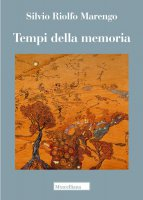 Tempi della memoria - Marengo Silvio Riolfo