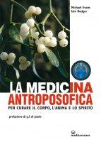 La medicina antroposofica - Michael Evans, Iain Rodger