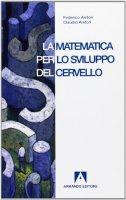 La matematica per lo sviluppo del cervello - Anitori Federico, Anitori Claudio