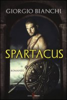 Spartacus - Bianchi Giorgio
