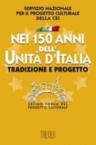 Copertina di 'Nei 150 anni dell'Unità d'Italia'