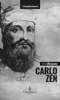 Carlo Zen. L'eroe di Chioggia - Nicola Bergamo