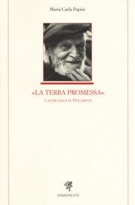 Copertina di 'La Terra Promessa e altri saggi su Ungaretti'
