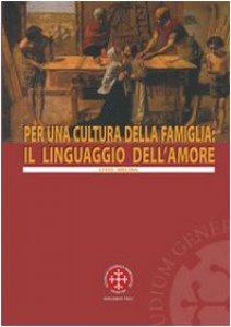 Copertina di 'Per una cultura della famiglia: il linguaggio dell'amore'