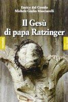 Il Ges� di papa Ratzinger - Dal Covolo Enrico, Masciarelli Michele G.