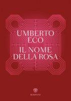 Il nome della rosa - Eco Umberto