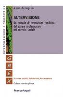 Altervisione. Un metodo di costruzione condivisa del sapere professionale nel servizio sociale