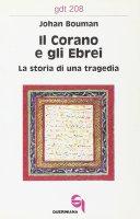 Il Corano e gli ebrei. La storia di una tragedia (gdt 208) - Bouman Johan