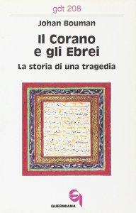 Copertina di 'Il Corano e gli ebrei. La storia di una tragedia (gdt 208)'