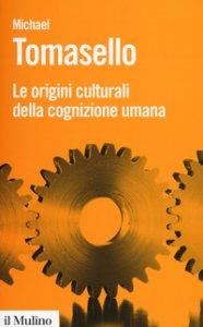 Copertina di 'Le origini culturali della cognizione umana'
