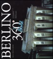 Berlino 360°. Ediz. italiana e inglese - Pedrotti Luca