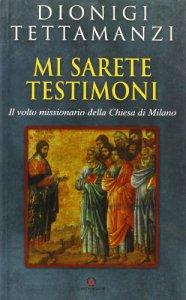 Copertina di 'Mi sarete testimoni. Il volto missionario della Chiesa di Milano'