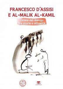 Copertina di 'Francesco dAssisi e al-Malik al-Kamil'